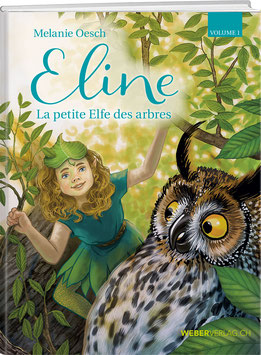 Melanie Oesch: Eline – La petite Elfe  des arbres