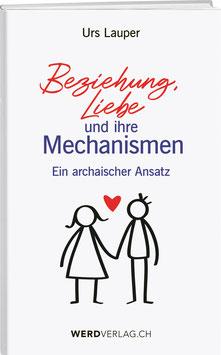 Urs Lauper: Beziehung, Liebe  und ihre Mechanismen