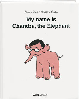 MY NAME IS CHANDRA, THE ELEPHANT