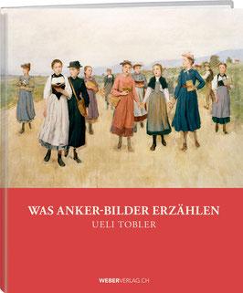 Ueli Tobler: Was Anker-Bilder erzählen