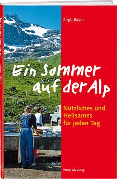 Birgit Bayer: Ein Sommer auf der Alp