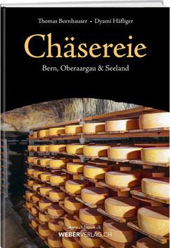 Thomas Bornhauser und Dyami Häfliger: Chäsereie – BERN, OBERAARGAU & SEELAND