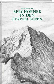 Martin Mostosi: Berghörner  in den Berner Alpen