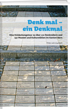 Fritz von Gunten: Denk mal – Denkmal