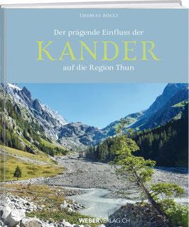 Thomas Bögli: Der prägende Einfluss der Kander auf die Region Thun