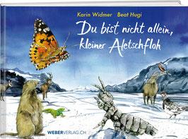 Beat Hugi / Karin Widmer: Du bist nicht allein, kleiner Aletschfloh