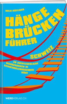 Milo Häfliger: Hängebrückenführer Schweiz