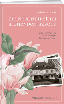 Helena Neumann: Meine Kindheit im blühenden Barock