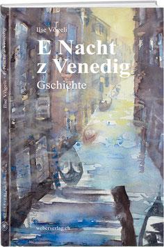 Ilse Vögeli: E Nacht z Venedig