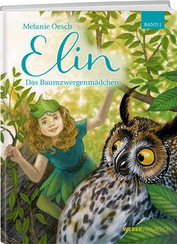 Melanie Oesch: Elin – das Baumzwergenmädchen BAND 1