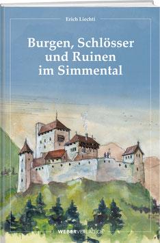 Erich Liechti: Burgen, Schlösser und Ruinen im Simmental