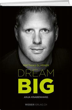 Anja Knabenhans: Matthias Glarner: Dream Big