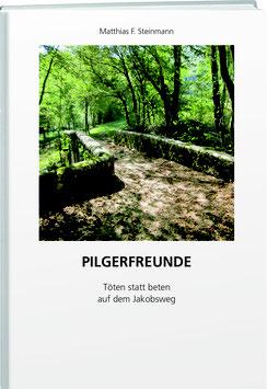 Matthias F. Steinmann: Pilgerfreunde
