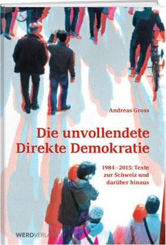 Andreas Gross: Die unvollendete Direkte Demokratie