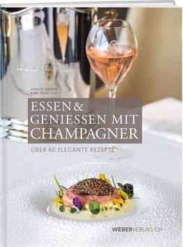 Hans R. Amrein: Essen & Geniessen mit Champagner