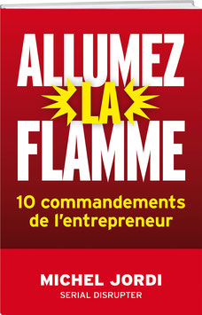 Michel Jordi: ALLUMEZ LA FLAMME