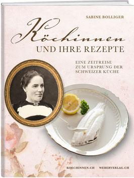 Dr. Sabine Bolliger: Köchinnen und ihre Rezepte