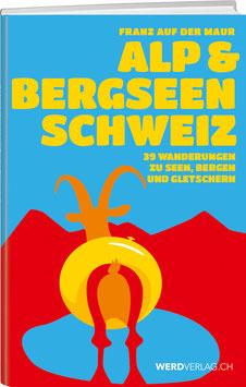 Franz auf der Maur: Alp- & Bergseen Schweiz