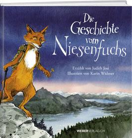 Judith Josi / Karin Widmer: Die Geschichte vom Niesenfuchs
