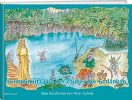 PETER ZAHND: GRIMMIMUTZ UND DER ZAUBER DER GEDANKEN