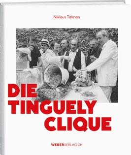 Niklaus Talman: Die Tinguely-Clique