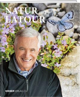 Hanspeter Latour: Natur mit Hanspeter Latour