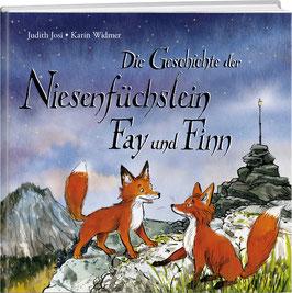 Judith Josi / Karin Widmer: Die Geschichte der Niesenfüchslein Fay und Finn