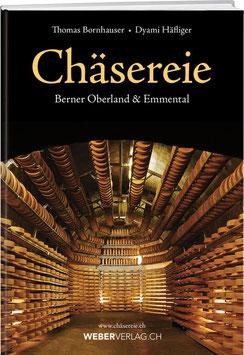 Thomas Bornhauser, Dyami Häfliger: Chäsereie – BERNER OBERLAND & EMMENTAL