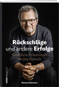 Roman Salzmann: Jürg Opprecht: RÜCKSCHLÄGE UND ANDERE ERFOLGE