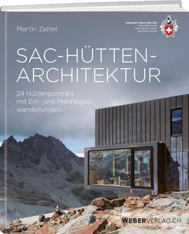 Martin Zettel: SAC-Hüttenarchitektur