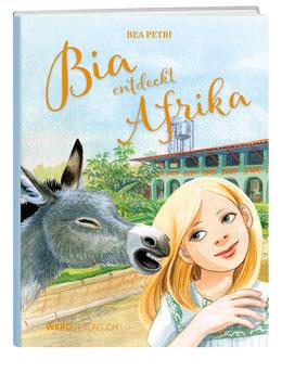 Bea Petri: Bia entdeckt Afrika