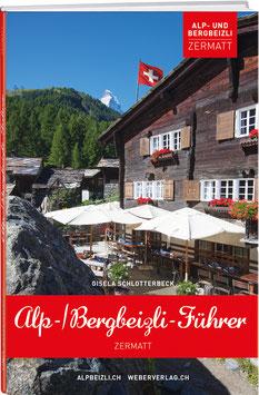 Gisela Schlotterbeck: Alp- und Bergbeizli-Führer Zermatt