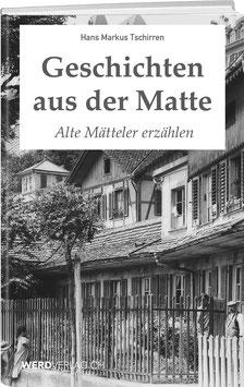 Hans Markus Tschirren: Geschichten aus der Matte