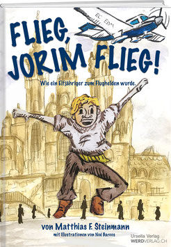 Matthias Steinmann: Flieg, Jorim flieg