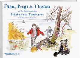 Eveline Brand und Stefan Werthmüller: FÄBU, REGI & THUNDI