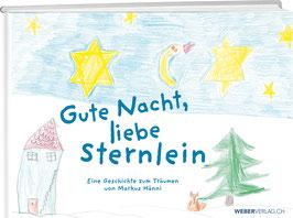 Markus Hänni: Gute Nacht, liebe Sternlein