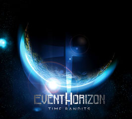 End of Horizons (ehemals Event Horizon) Album -Time Bandits-