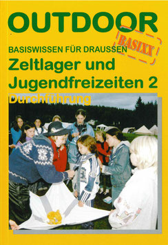 Zeltlager und Jugendfreizeiten 2, Durchführung
