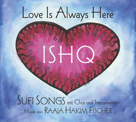 ISHQ - Love Is Always Here (CD)
