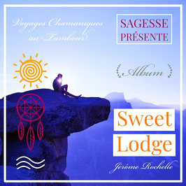 """Album """"Sweet Lodge - Voyages Chamaniques au Tambour - Format Mp3 - durée totale 140mn - joué par Jérôme Rochelle (aka Fly Jéronimo)"""