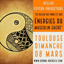 """Dimanche 8 Mars 2020 à Toulouse, Atelier """"Se relier aux énergies du Yang et du masculin sacré"""""""