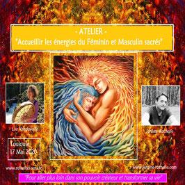 """Dimanche 17 Mai 2020 à Toulouse, Atelier """"Accueillir les énergies du féminin et masculin sacrés"""""""