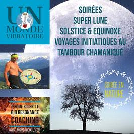 Réservation pour Soirées - SUPER LUNE - SOLSTICE - EQUINOXE -  Voyage initiatique au tambour chamanique avec Jérôme Rochelle