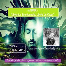 """Dimanche 12 Janvier 2020 à Toulouse, Atelier """"Libération émotionnelle, liberté du coeur"""""""