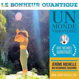 """Réservation Acompte - Journée """"Bonheur Quantique"""" en Nature - Un Monde Vibratoire avec Jérôme Rochelle"""