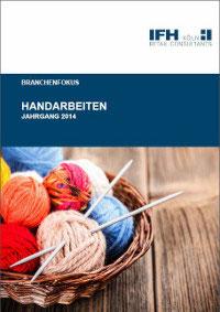 IFH-Branchenfokus: Handarbeiten 2014