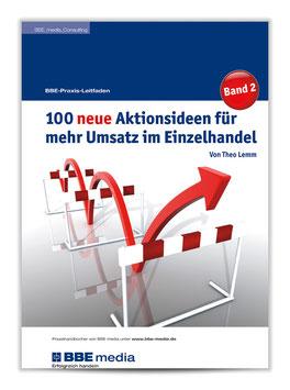 BBE-Praxisleitfaden: 100 neue Aktionsideen für mehr Umsatz im Einzelhandel