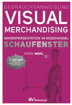 Gebrauchsanweisung Visual Merchandising Band 1 Schaufenster