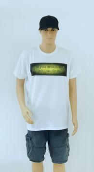 "T-Shirt Uni Sex ""If you Dream it you can do it"""