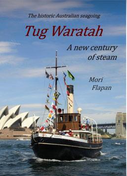 Tug Waratah a New Century of Steam by Mori Flapan
